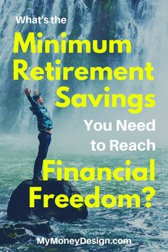 What's the minimum retirement savings you need to achieve financial freedom? - Finance tips, saving money, budgeting planner Retirement Advice, Retirement Cards, Saving For Retirement, Early Retirement, Retirement Planning, Retirement Savings, Retirement Funny, Retirement Pictures, Retirement Strategies