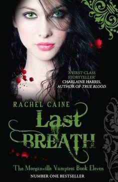 Last Breath (The Morganville Vampires #11)  by Rachel Caine