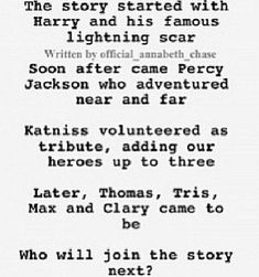 Harry Potter, Percy Jackson, The Hunger Games, The Maze Runner, Divergent, Maximum Ride, The Mortal Instruments. Next came Hazel and Gus <3