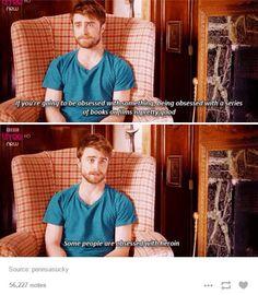Daniel Radcliffe is my spirit animal.