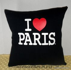 I LOVE Paris Pillow, Envelope Closure, Upcycled T-Shirt to Pillow, 16 x 16, I Heart Paris Pillow, Great Valentine Gift