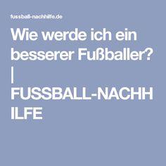Wie werde ich ein besserer Fußballer? | FUSSBALL-NACHHILFE