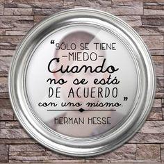 """""""Sólo se tiene miedo cuando no se está de acuerdo con uno mismo."""" #HermanHesse #Citas #Frases @Candidman"""