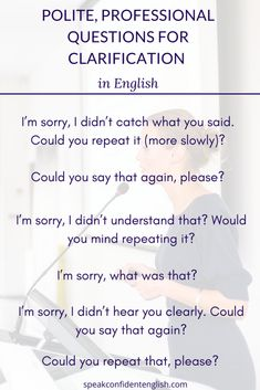 Professional English. Perfect for an upcoming business meeting or chatting with international colleagues at a conference. Get the full lesson online at https://www.speakconfidentenglish.com/professional-english-what-to-say-when-you-dont-understand/?utm_campaign=coschedule&utm_source=pinterest&utm_medium=Speak%20Confident%20English%20%7C%20English%20Fluency%20Trainer&utm_content=Professional%20English%3A%20What%20to%20Say%20When%20You%20Don%27t%20Understand…