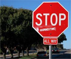 Stop, Hammertime!
