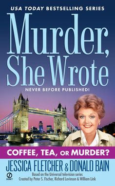 Murder, She Wrote: Coffee, Tea, or Murder? by Jessica Fletcher,Donald Bain, Click to Start Reading eBook, A brand new mystery in the USA Today bestselling series from America's favorite sleuth.  Ms. Fletcher