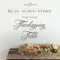 It's almost time to pile up your plates, squish around card tables on folding chairs, and knock knees under Thanksgiving tables. Do you know what you'll talk about? Do you know how to fill that sacred time with meaningful truth for your family?  Here's an easy read aloud story for your Thanksgiving table. Short, practical, and ready to focus your loved ones on the source of genuine gratitude.