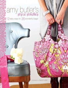 Amy Butler's Style Stitches: 26 wonderful bags