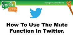 Are You Using The New Twitter Mute Function Check out all our blog at www.green-umbrella.biz/blog