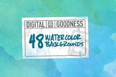 48 Watercolor Backgrounds by Digital Goodness on Creative Market