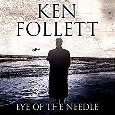 Eye of the Needle audiobook by Ken Follett - Rakuten Kobo Undercover Agent, Ken Follett, Audio Books, You Got This, Ebooks, Eyes, Reading, Movie Posters, Fictional Characters