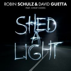 John's Music World: Song of the Day - Shed a Light - Robin Schulz & Da...