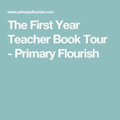 The First Year Teacher Book Tour - Primary Flourish