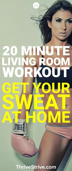 Is there any better place to workout than at home? In this 20 minute living room workout you'll get a nice sweat while burning fat and losing weight fast.