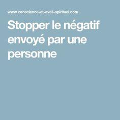 Stopper le négatif envoyé par une personne