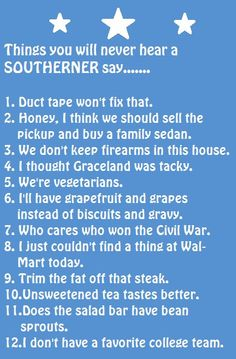 Southerners Never Say.... It's funny because its true.