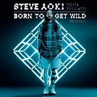 Steve Aoki Feat. Will.i.am – Born To Get Wild