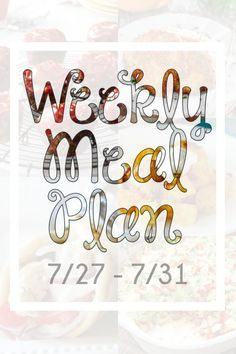 Meal Plan {7/27 – 7/31}