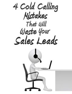If you want your sales leads lists to live up to their full potential, make sure your sales staff doesn't commit any of these cold calling faux pas.