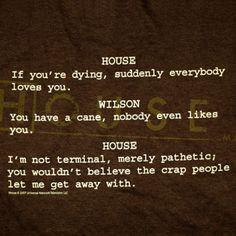 Houseisms T-Shirt.   Love House!