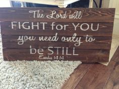 """Custom listing Handpainted wood sign """"The Lord will fight for you; you need only to be still"""" Exodus 14:14 on Etsy, $75.00"""