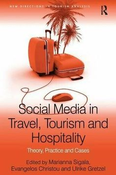 Buy Social Media in Travel, Tourism and Hospitality: Theory, Practice and Cases by Evangelos Christou, Marianna Sigala and Read this Book on Kobo's Free Apps. Discover Kobo's Vast Collection of Ebooks and Audiobooks Today - Over 4 Million Titles! Tourism Management, Technology Management, Tourism Marketing, Event Marketing, Social Media Roi, Social Media Marketing, Sunderland University, Knowledge Management, Information And Communications Technology