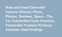 New and Used Chevrolet Camaro (Chevy): Prices, Photos, Reviews, Specs – The Car Connection #cars #camero, #chevrolet #camaro #(chevy) #reviews #and #ratings http://illinois.nef2.com/new-and-used-chevrolet-camaro-chevy-prices-photos-reviews-specs-the-car-connection-cars-camero-chevrolet-camaro-chevy-reviews-and-ratings/  # Chevrolet Camaro The Chevrolet Camaro is a two-door, 2+2 piece of American muscle-car history. Like its decades-long rivals, the Ford Mustang and Dodge Challenger, the…