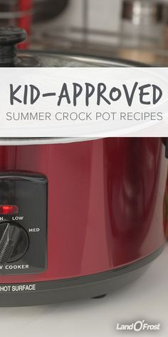 Crockpots aren't just for winter! Non-oven recipes are essential for hot summer days, and it doesn't get easier than our kid-friendly summer crockpot recipes.