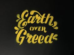 Earth over Greed designed by Matt Erickson. the global community for designers and creative professionals. Protest Posters, Protest Signs, Protest Art, Typography Letters, Lettering, Why Jesus, Visual Communication, Greed, Climate Change