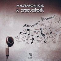 Harmonika vs Groovaholik - Here Comes the Music (Original Mix) FREE DOWNLOAD by Harmonika on SoundCloud
