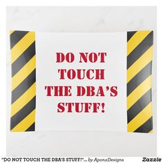 """DO NOT TOUCH THE DBA'S STUFF!"" Warning Best Gifts, Fun Gifts, Diy Funny, Home Gifts, Trays, Design Art, Stripes, Touch, Messages"