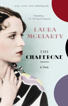 A Glimpse of Hollywood -- A New York Times bestseller, THE CHAPERONE by Laura Moriarty, is a captivating novel about the woman who chaperoned an irreverent Louise Brooks to New York City in the 1920s and the summer that would change them both.