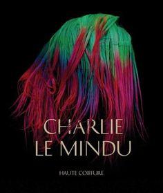 Charlie Le Mindu: Haute Coiffure