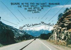 climb that damn mountain.