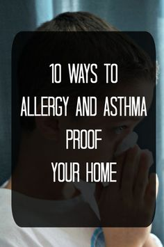 10 Ways to Allergy and Asthma Proof Your Home: Practical and straight-forward strategies that you can implement to improve the air quality in your home. >>> Check out this great article. #Asthma