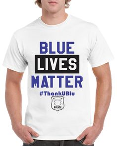 """""""BLUE LIVES MATTER"""" #ThankUBlu Police Department Support The Cops USA T-shirt. """"BLUE LIVES MATTER"""" #ThankUBlu Police Department Support The Cops USA T-shirt. Unisex. All sizes - Youth and Adult. Great shirt to show SUPPORT OUR COPS AND SHOW YOUR AMERICAN PRIDE!! Makes a great gift idea!. High quality 100% cotton t-shirt."""