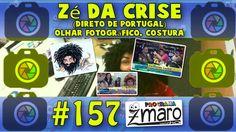 Gente! Zé da Crise direto de Portugal, Guilherme Lechat falando sobre Olhar Fotográfico, Distancia Focal, Costura e muito mais - Programa Zmaro 157