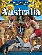 Cultural traditions in Australia by Molly Aloian 919.4 ALO