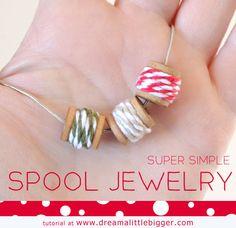 Super Easy Spool Jewelry Tutorial