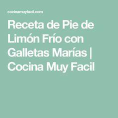 Receta de Pie de Limón Frío con Galletas Marías | Cocina Muy Facil
