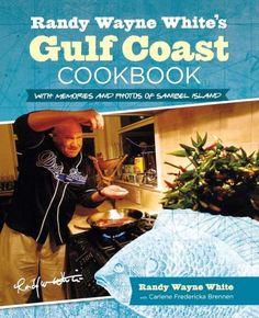Randy Wayne White's Gulf Coast Cookbook, 2nd: With Memories and Photos of Sanibel Island