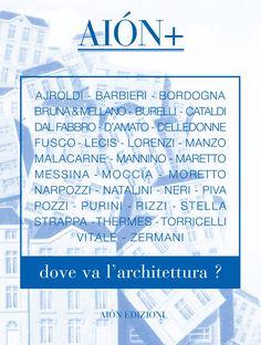 AIÓN+ International architectural review. December 2011 DOVE VA L'ARCHITETTURA? Essays by: Ajroldi, Barbieri, Bordogna, Brune&Mellano, Burelli, Cataldi, Dal Fabbro, D'Amato, Delledonne, Fusco, Lecis, Lorenzi, Malacarne, Mannino, Manzo, Maretto, Messina, Moccia, Moretto, Narpozzi, Natalini, Neri, Piva, Pozzi, Purini, Rizzi, Stella, Strappa, Thermes, Torricelli, Vitale, Zermani size 24,5x32,5 cm - pages: 144 ISBN 978-88-88149-89-9 Italian text Malachite, College, Product Description, Student, Personalized Items, Cards, Thermal Baths, University, Maps