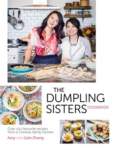 The Dumpling Sisters Cookbook Over 100 deliciously fuss-free recipes from The Dumpling Sisters' Kitchen.