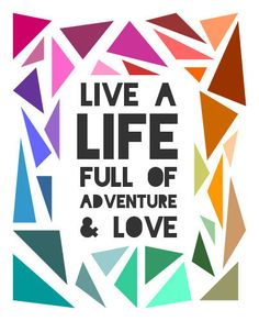 #Live a life full of adventure and love