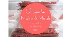 A Great tip in making 8 meals from 4 lbs. of ground beef.