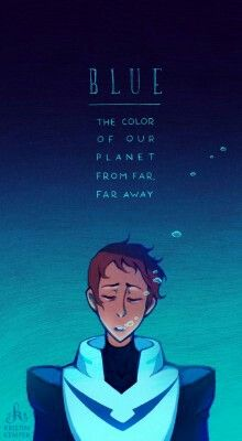 """Blue lips Blue veins Blue, the color of our planet from far far away Blue ... The most human color ..."" If you don't know this beautiful song, it's "" Blue lips"" by Regina Spektor. This fits Lance pretty well."