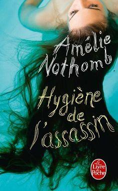 Hygiène de l'assassin de Amélie Nothomb