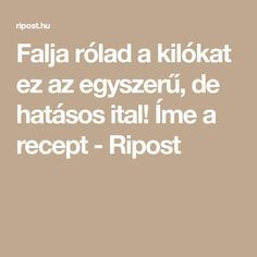 Falja rólad a kilókat ez az egyszerű, de hatásos ital! Íme a recept - Ripost Anti Aging, Smoothies, Therapy, Women's Fashion, Sport, Per Diem, Smoothie, Deporte