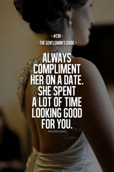 Gentleman's Guide Or any Time she puts forth extra effort to get all pretty.