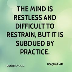 Strive to still your thoughts. Make your mind one-pointed in meditation. The mind is restless and difficult to restrain, but it is subdued by practice. Motivational Thoughts, Inspirational Quotes, Quotable Quotes, Funny Quotes, Hinduism Quotes, Gita Quotes, Bhagavad Gita, Mindfulness Meditation, Yoga